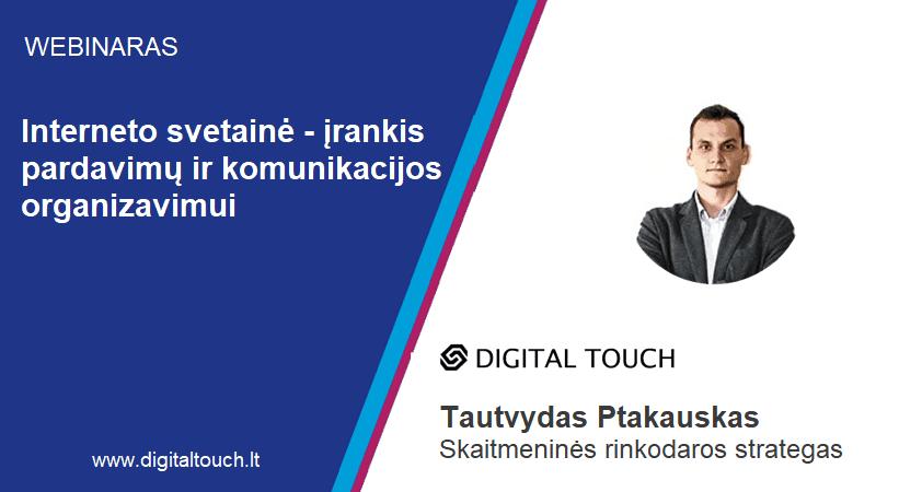 Digital Touch webinaras -Interneto svetainė įrankis pardavimų ir komunikacijos organizavimui